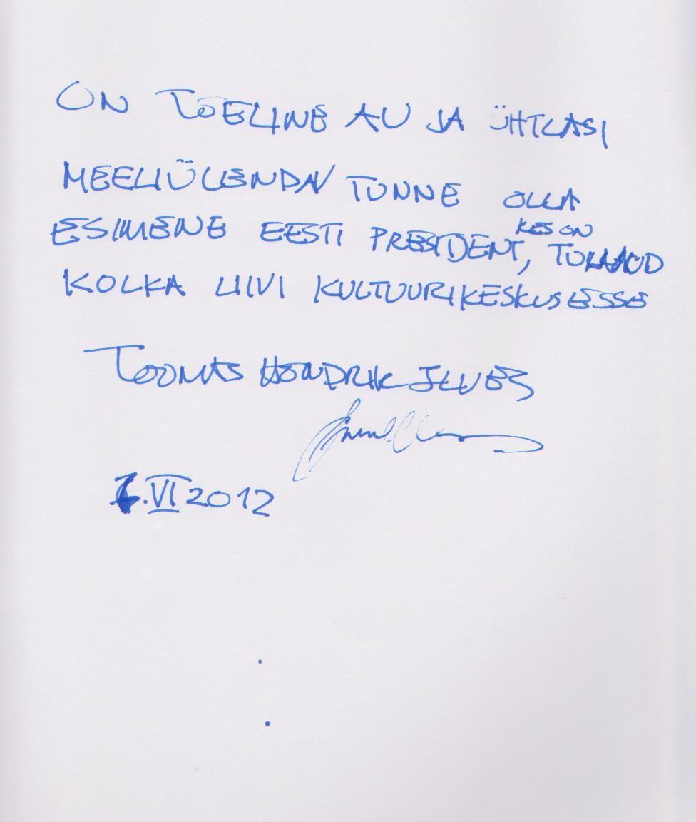 Igaunijas Republikas prezidenta Tomasa Hendrika Ilvesa ieraksts viesu grāmatā